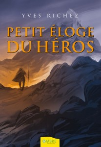Petit Eloge du héros - couverture du livre d Yves Richez - AMBRE