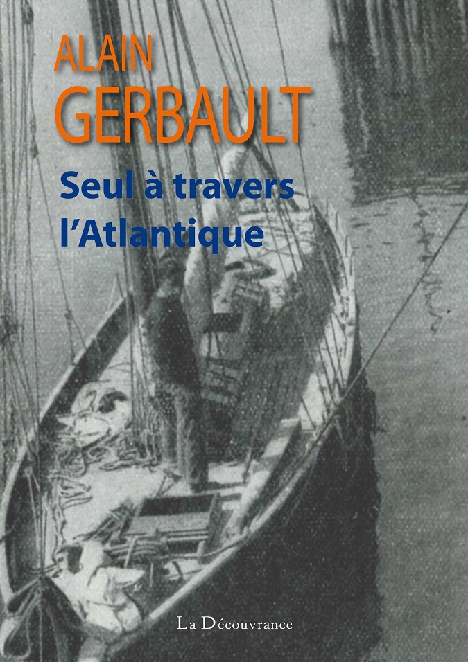 A Gerbault - Seul à travers l'Atlantique